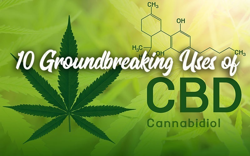 10 ground breaking uses cbd oil