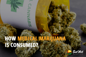How Medical Marijuana is Consumed?