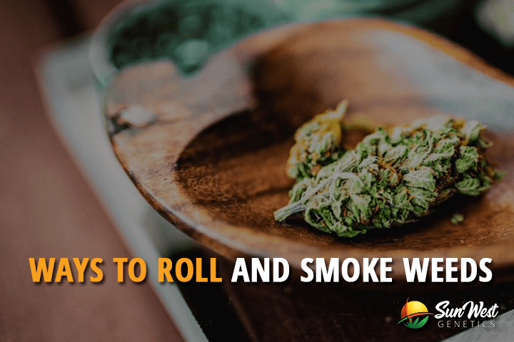 Ways to Roll and Smoke Weeds