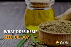 What Does Hemp Seed Oil Do?